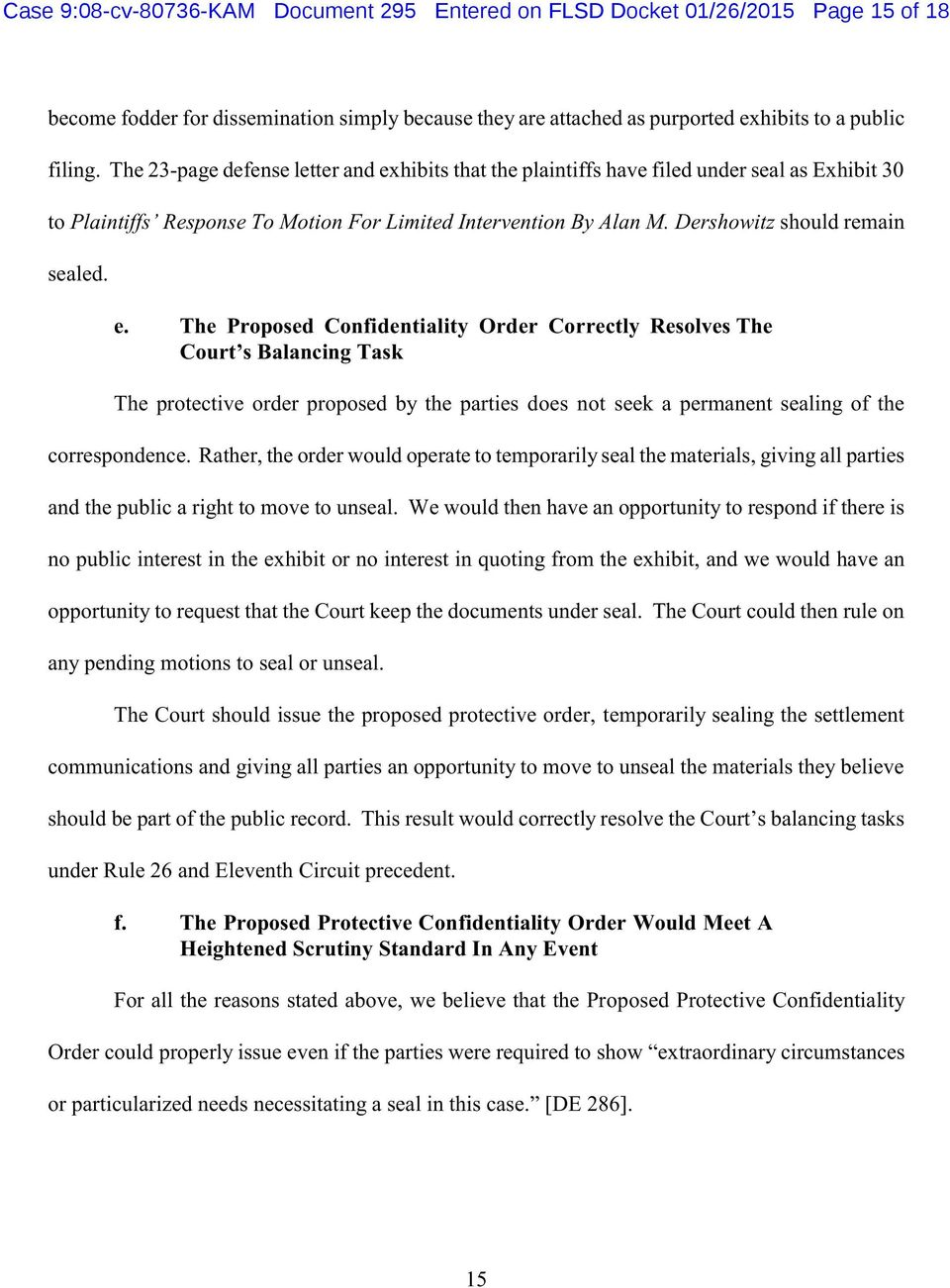 hibits that the plaintiffs have filed under seal as Exhibit 30 to Plaintiffs Response To Motion For Limited Intervention By Alan M. Dershowitz should remain sealed. e.