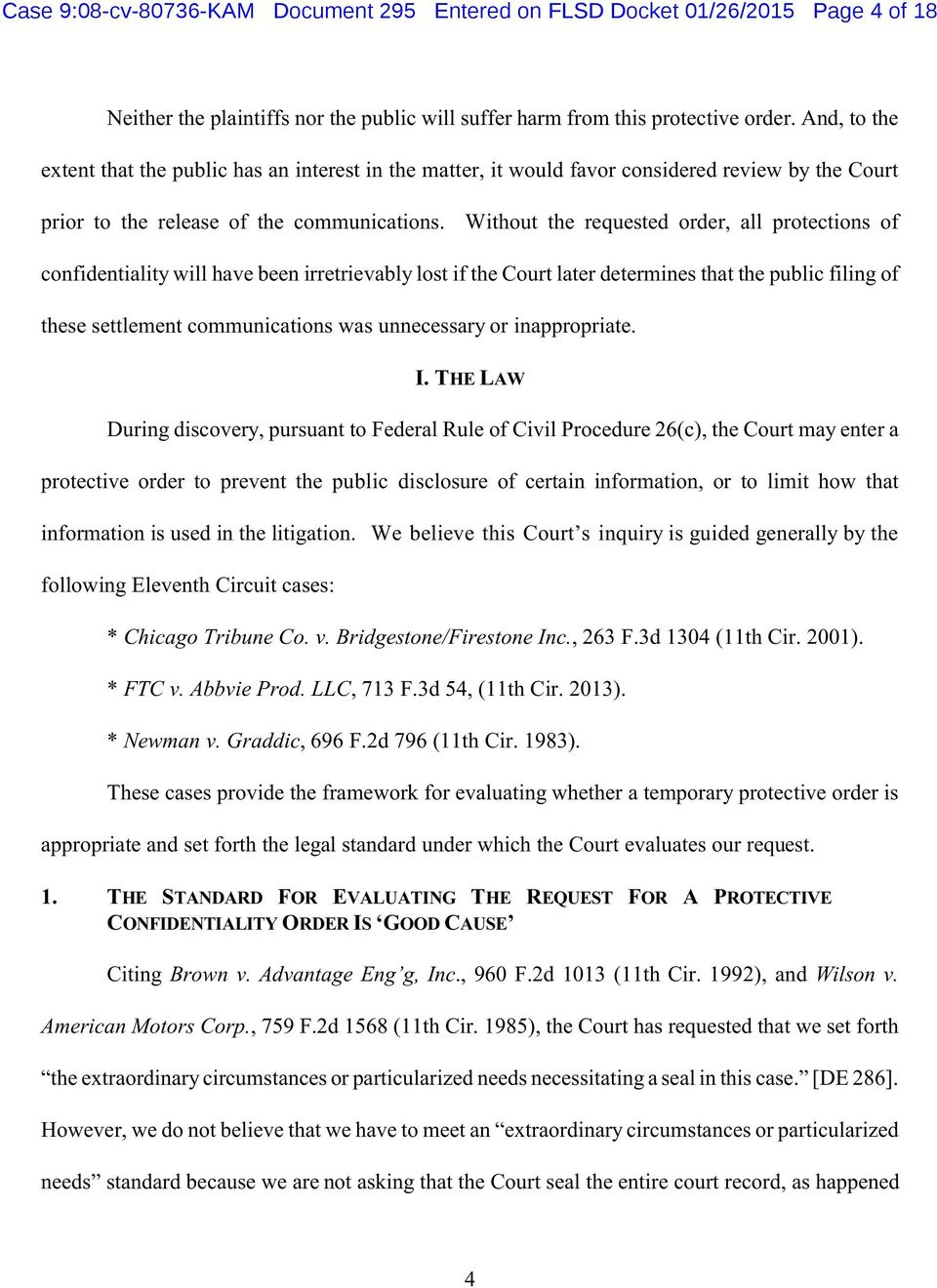 Without the requested order, all protections of confidentiality will have been irretrievably lost if the Court later determines that the public filing of these settlement communications was