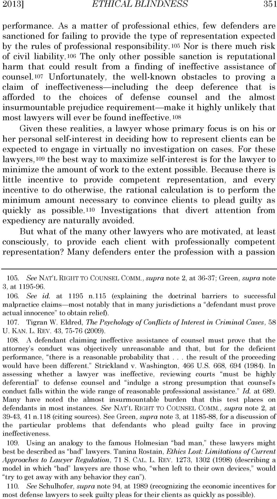 105 Nor is there much risk of civil liability.106 The only other possible sanction is reputational harm that could result from a finding of ineffective assistance of counsel.