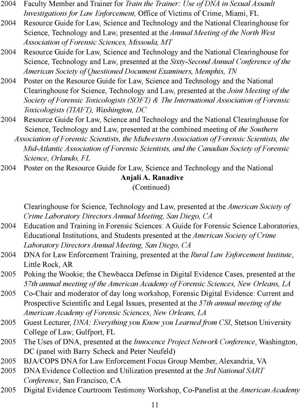 Law, Science and Technology and the National Clearinghouse for Science, Technology and Law, presented at the Sixty-Second Annual Conference of the American Society of Questioned Document Examiners,