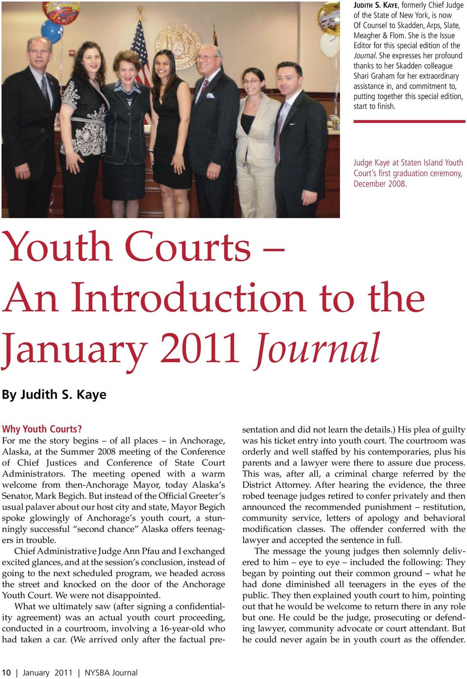 Judge Kaye at Staten Island Youth Court s first graduation ceremony, December 2008. Youth Courts An Introduction to the January 2011 Journal By Judith S. Kaye Why Youth Courts?