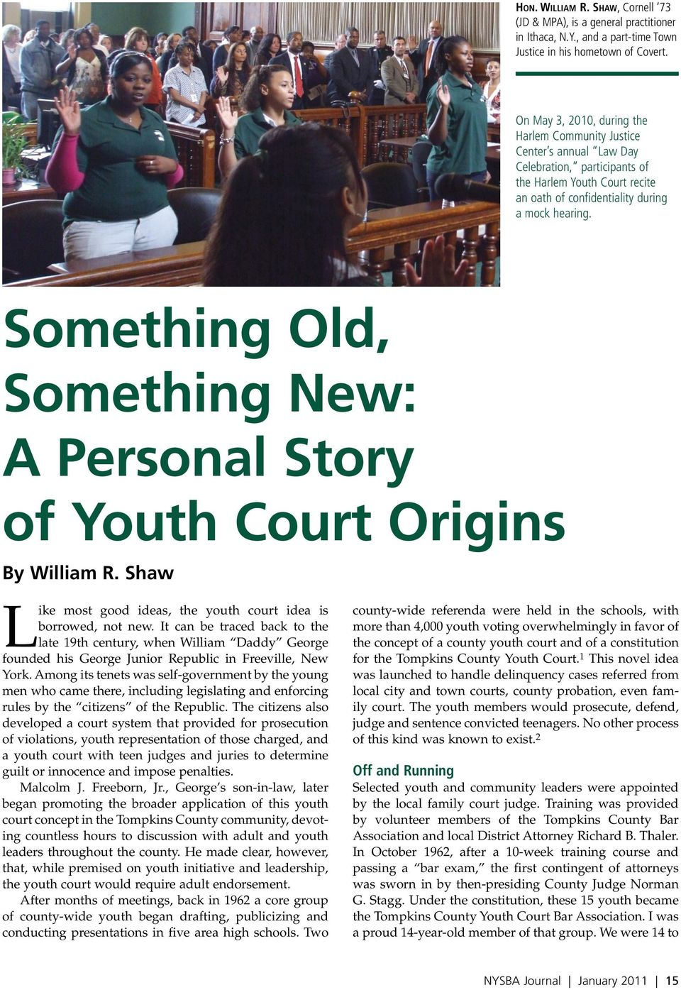 Something Old, Something New: A Personal Story of Youth Court Origins By William R. Shaw Like most good ideas, the youth court idea is borrowed, not new.