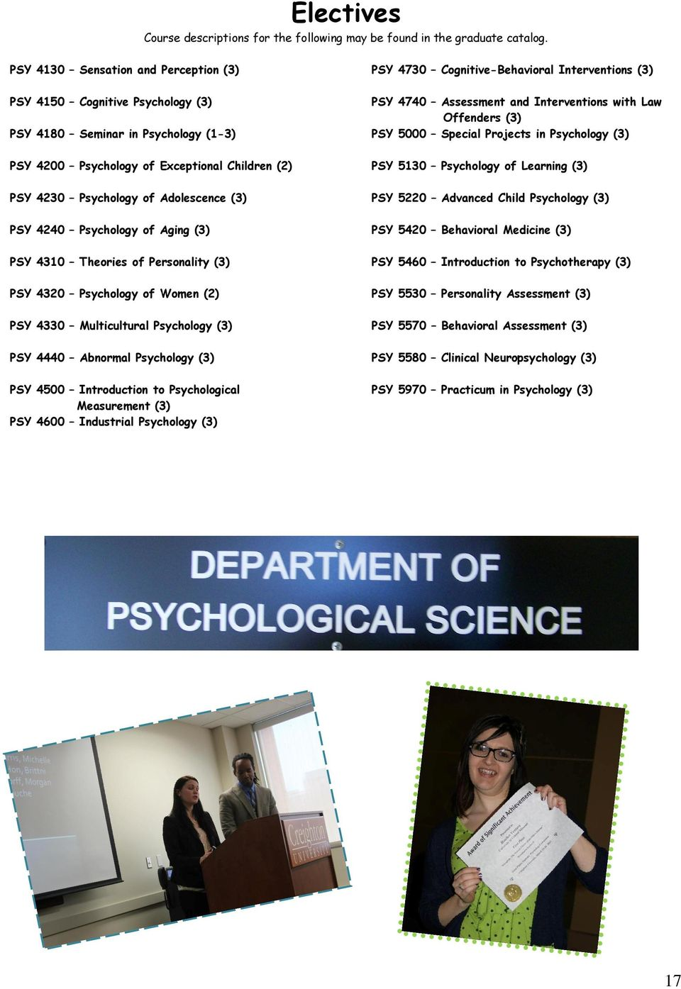in Psychology (1-3) PSY 5000 Special Projects in Psychology (3) PSY 4200 Psychology of Exceptional Children (2) PSY 5130 Psychology of Learning (3) PSY 4230 Psychology of Adolescence (3) PSY 5220
