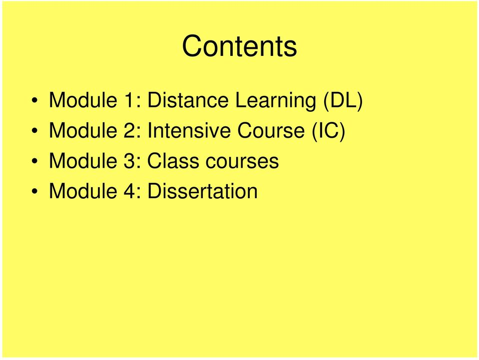 Intensive Course (IC) Module