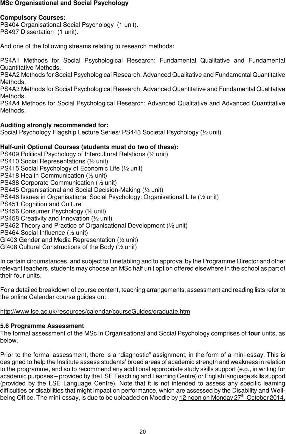 PS4A2 Methods for Social Psychological Research: Advanced Qualitative and Fundamental Quantitative Methods.
