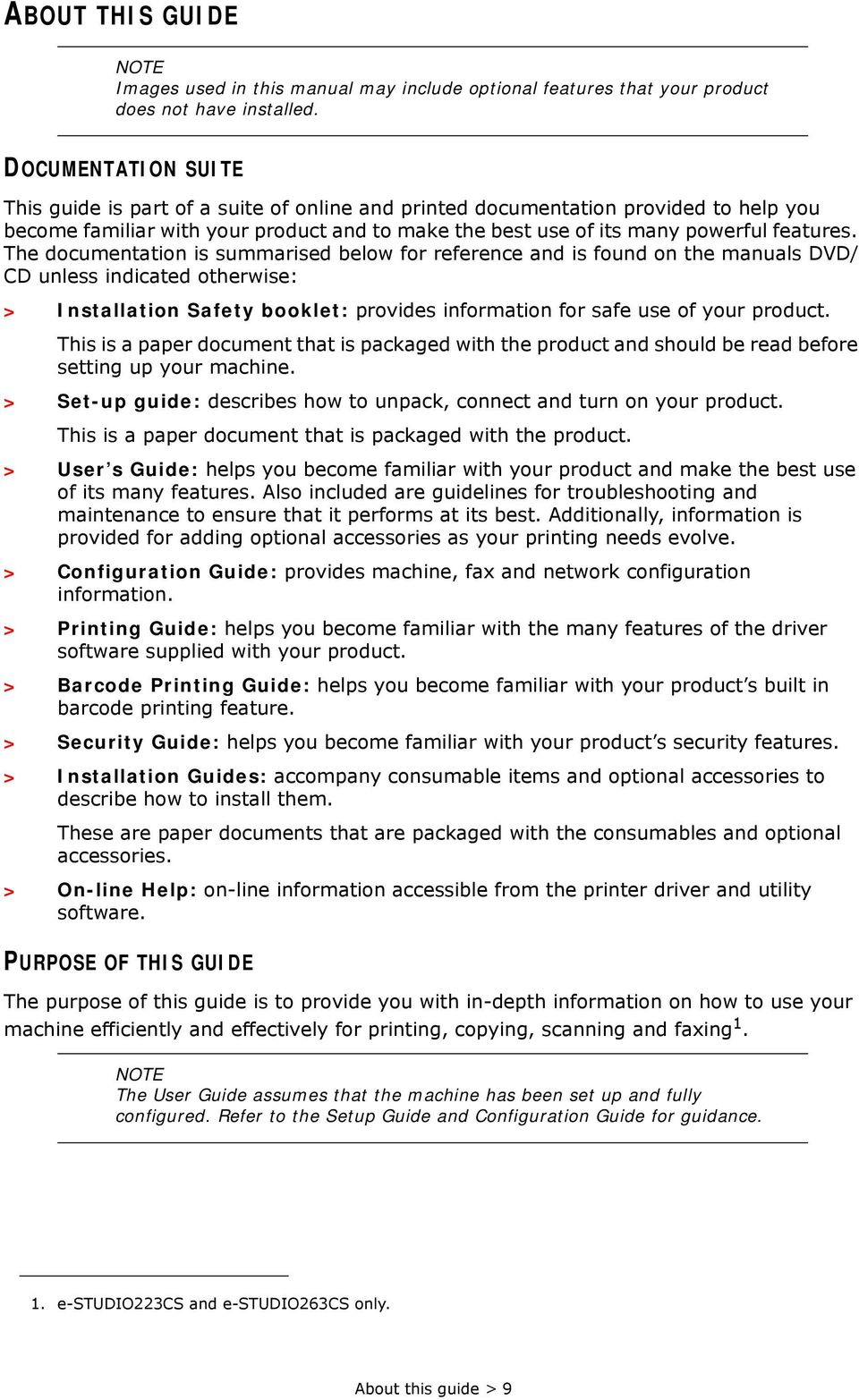 The documentation is summarised below for reference and is found on the manuals DVD/ CD unless indicated otherwise: > Installation Safety booklet: provides information for safe use of your product.