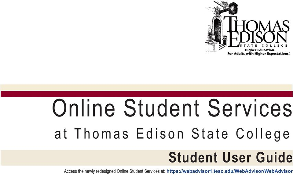 newly redesigned Online Student Services at: