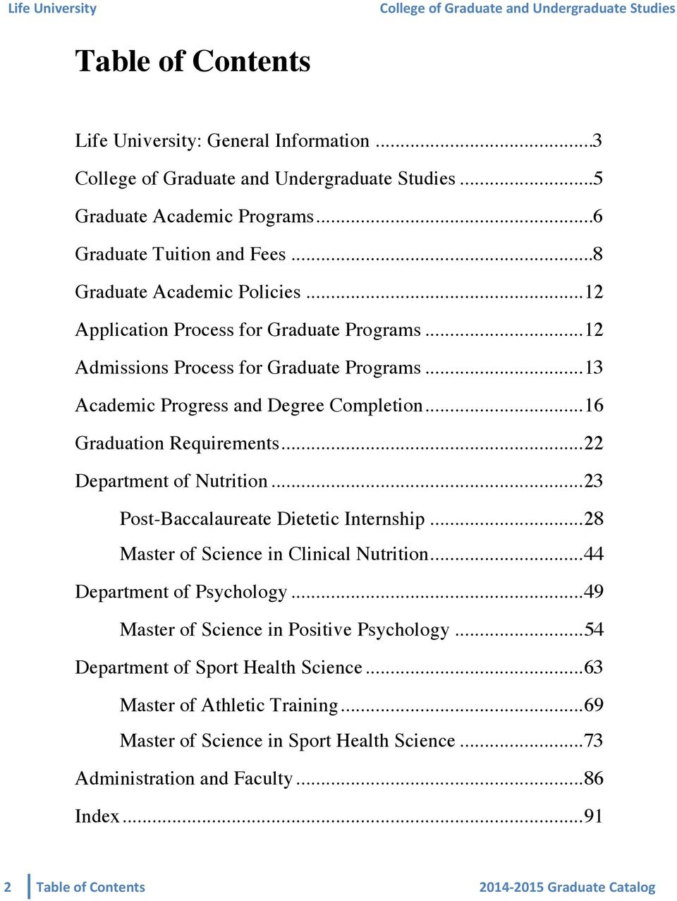 .. 16 Graduation Requirements... 22 Department of Nutrition... 23 Post-Baccalaureate Dietetic Internship... 28 Master of Science in Clinical Nutrition... 44 Department of Psychology.
