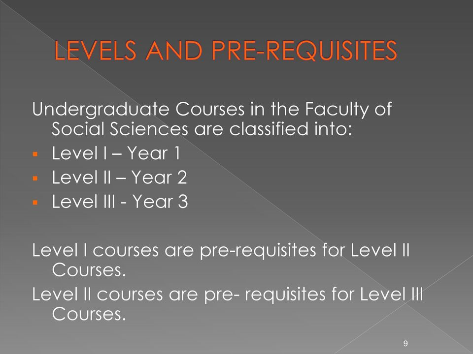 Year 3 Level I courses are pre-requisites for Level II
