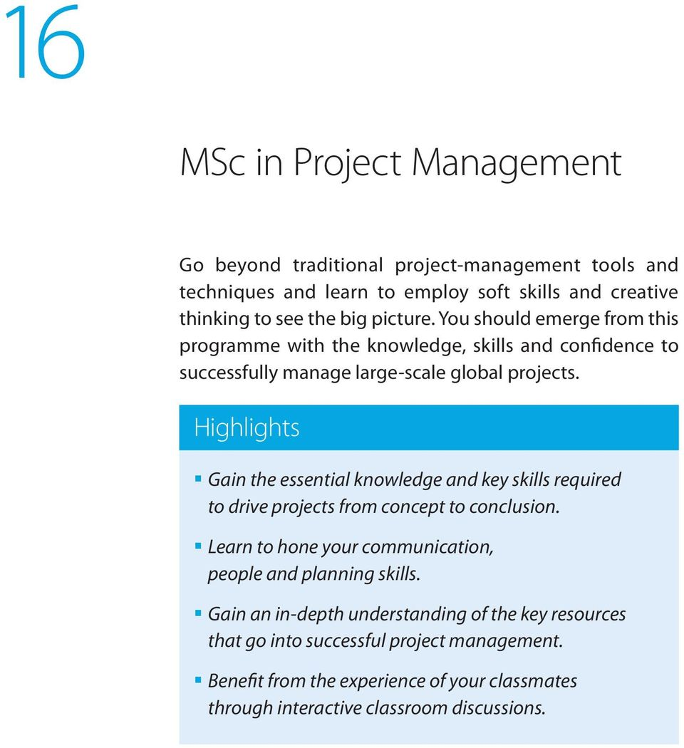Highlights Gain the essential knowledge and key skills required to drive projects from concept to conclusion.