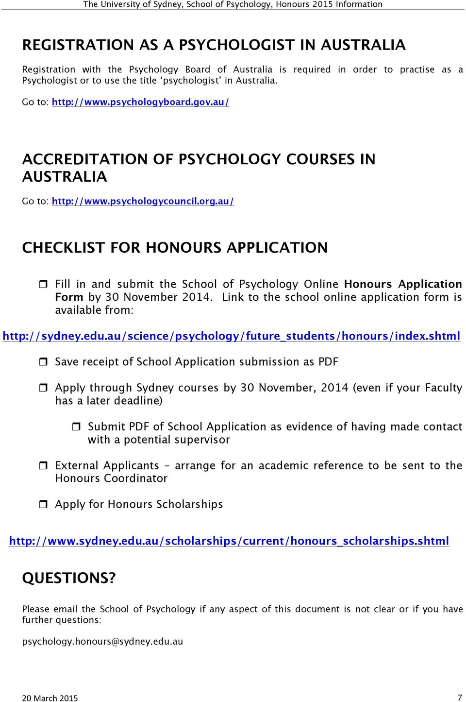 "au/ CHECKLIST FOR HONOURS APPLICATION "" Fill in and submit the School of Psychology Online Honours Application Form by 30 November 2014."