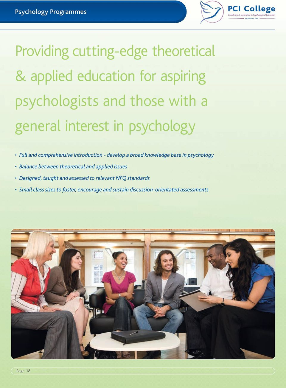 base in psychology Balance between theoretical and applied issues Designed, taught and assessed to relevant