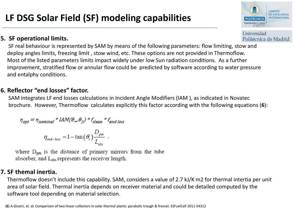 These options are not provided in Thermoflow. Most of the listed parameters limits impact widely under low Sun radiation conditions.