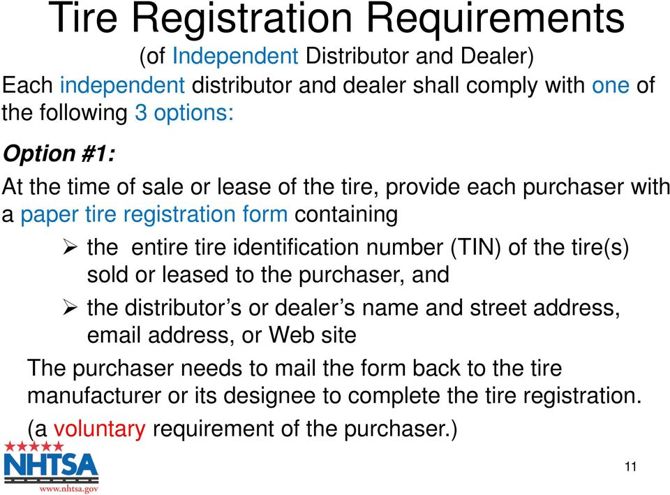 identification number (TIN) of the tire(s) sold or leased to the purchaser, and the distributor s or dealer s name and street address, email address, or Web
