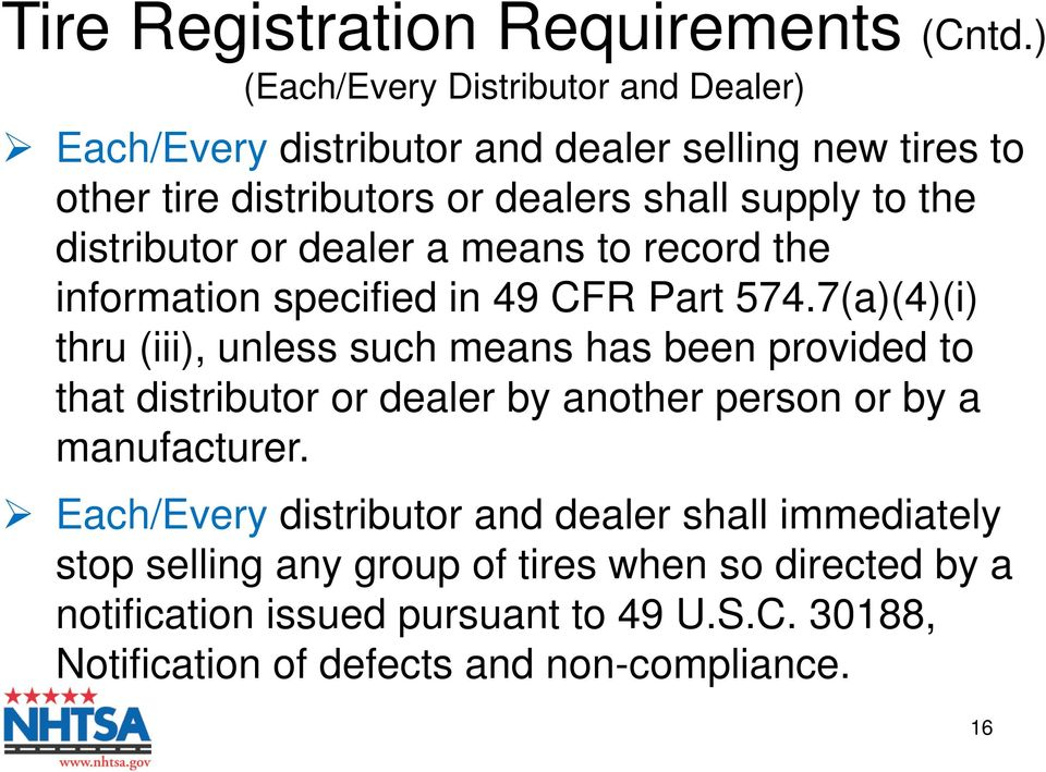distributor or dealer a means to record the information specified in 49 CFR Part 574.