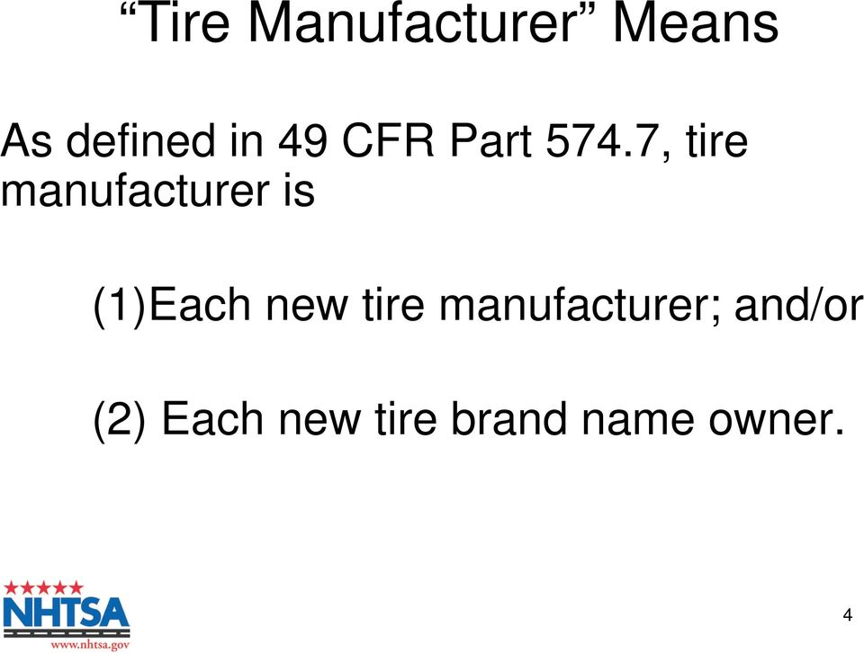 7, tire manufacturer is (1)Each new