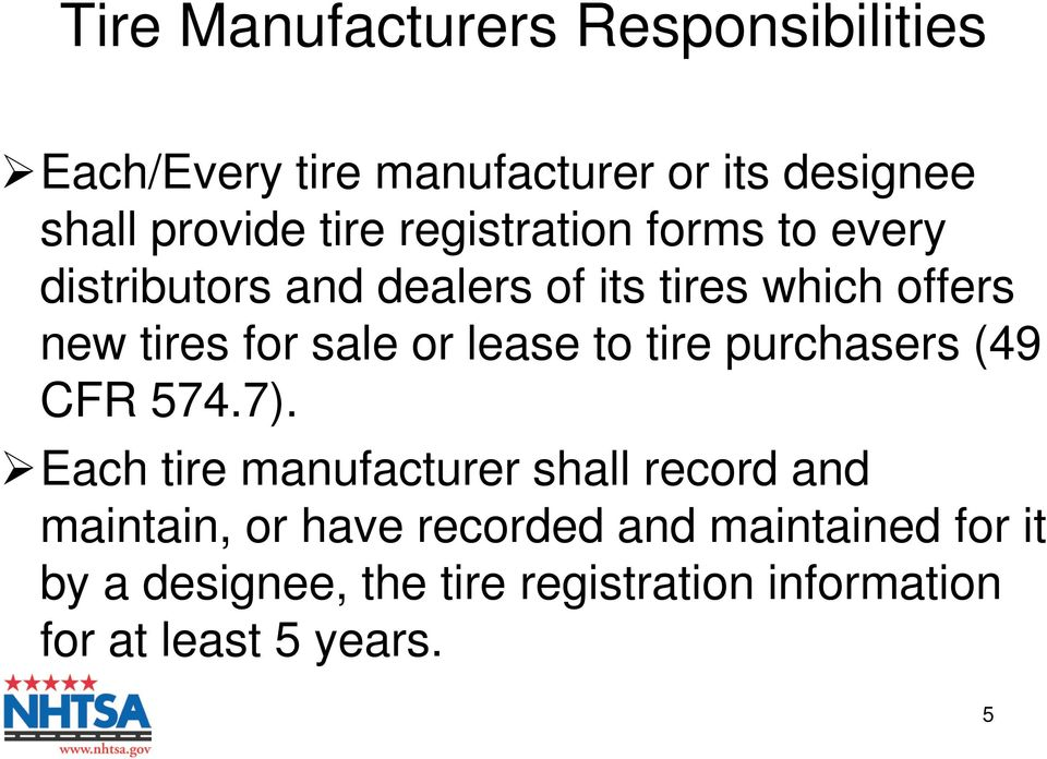 lease to tire purchasers (49 CFR 574.7).