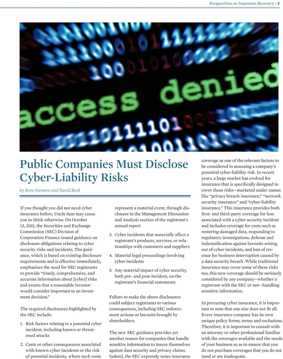 On October 13, 2011, the Securities and Exchange Commission (SEC) Division of Corporation Finance issued guidance on disclosure obligations relating to cyber security risks and incidents.