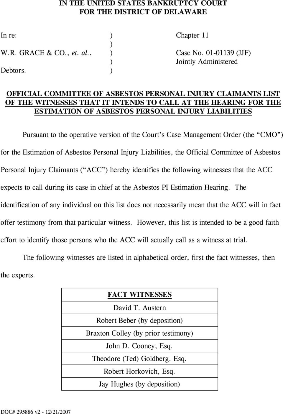 operative version of the Court s Case Management Order (the CMO ) for the Estimation of Asbestos Personal Injury Liabilities, the Official Committee of Asbestos Personal Injury Claimants ( ACC )