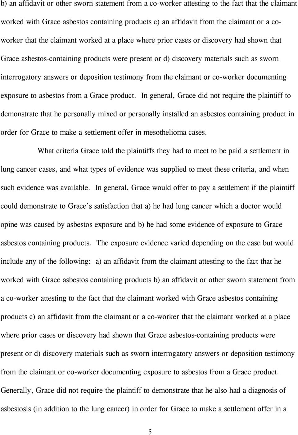 deposition testimony from the claimant or co-worker documenting exposure to asbestos from a Grace product.