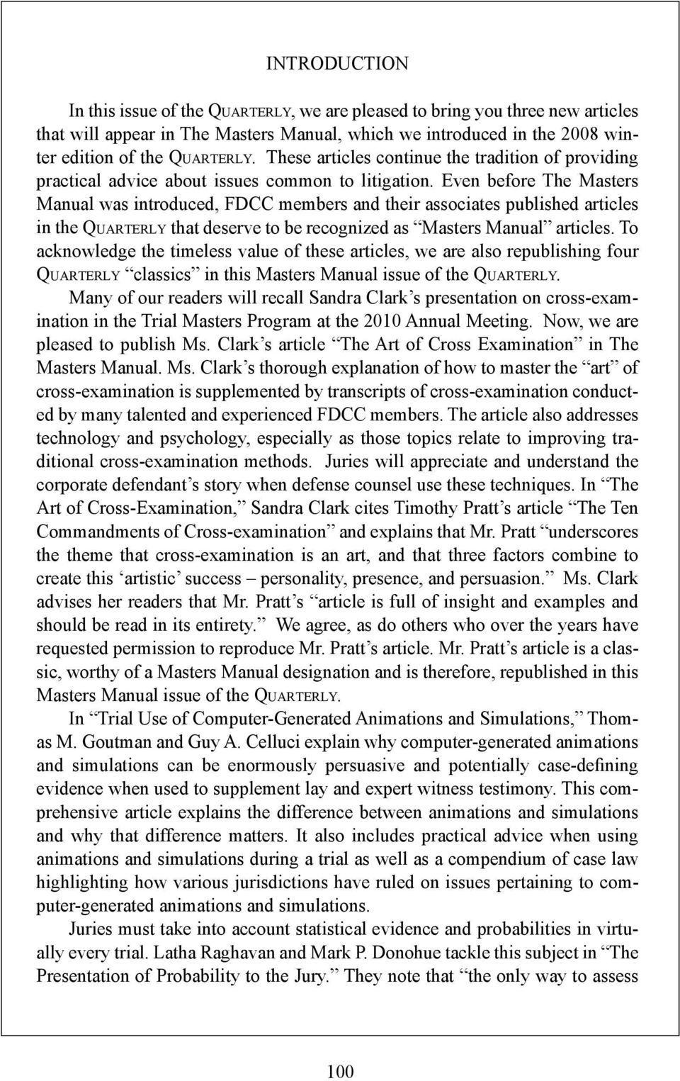 Even before The Masters Manual was introduced, FDCC members and their associates published articles in the Quarterly that deserve to be recognized as Masters Manual articles.