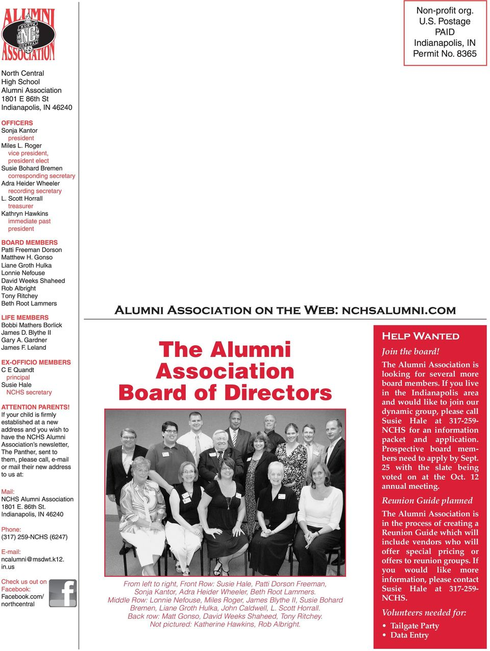 Not pictured: Katherine Hawkins, Rob Albright. Help Wanted Join the board! The Alumni Association is looking for several more board members.