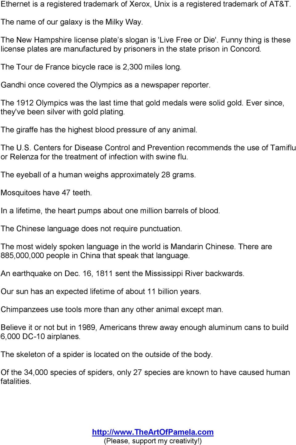 Gandhi once covered the Olympics as a newspaper reporter. The 1912 Olympics was the last time that gold medals were solid gold. Ever since, they've been silver with gold plating.