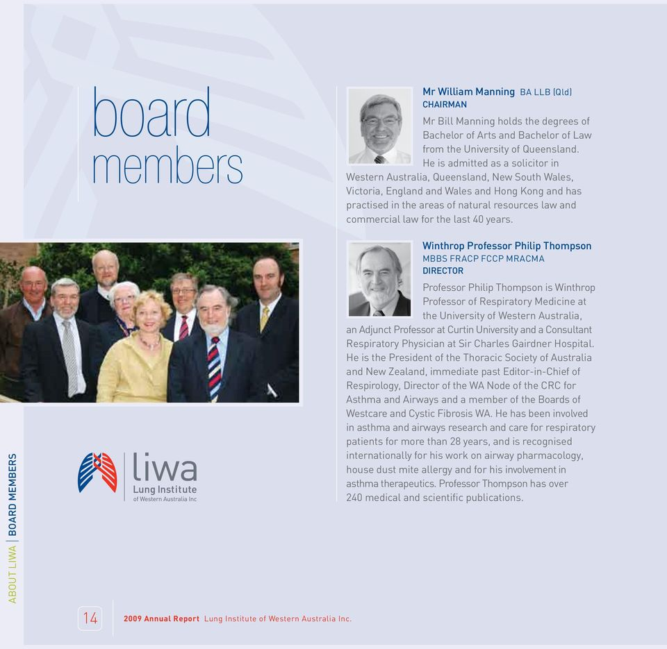 for the last 40 years. ABOUT LIWA BOARD MEMBERS 14 2009 Annual Report Lung Institute of Western Australia Inc.