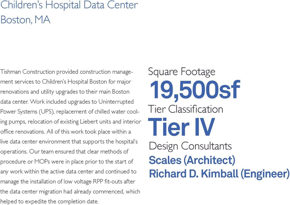 All of this work took place within a live data center environment that supports the hospital s operations.