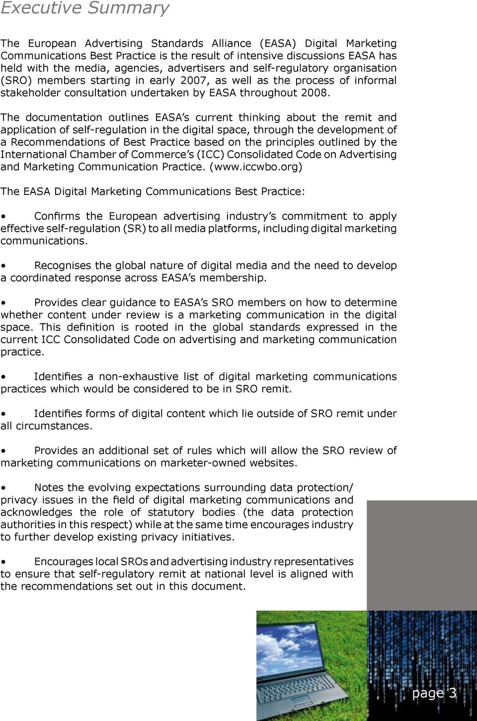 The documentation outlines EASA s current thinking about the remit and application of self-regulation in the digital space, through the development of a Recommendations of Best Practice based on the