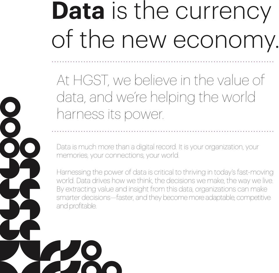 Harnessing the power of data is critical to thriving in today s fast-moving world.
