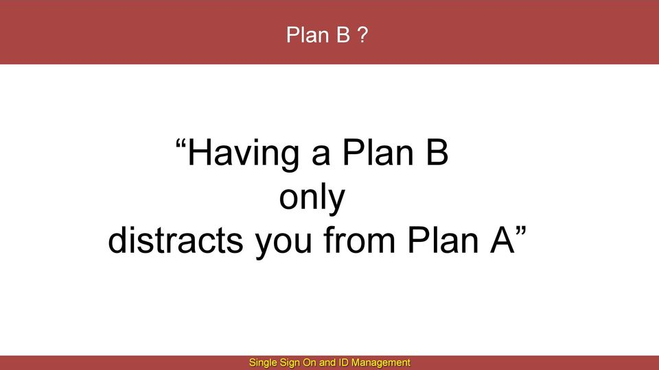 Having a Plan B only References