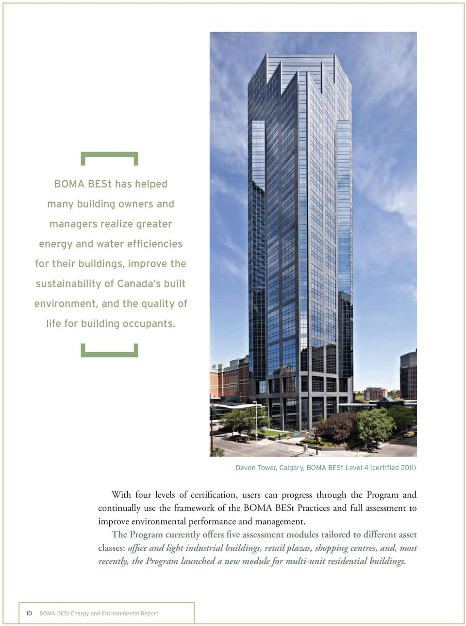 Devon Tower, Calgary, BOMA BESt Level 4 (certified 2011) With four levels of certification, users can progress through the Program and continually use the framework of the BOMA BESt Practices and