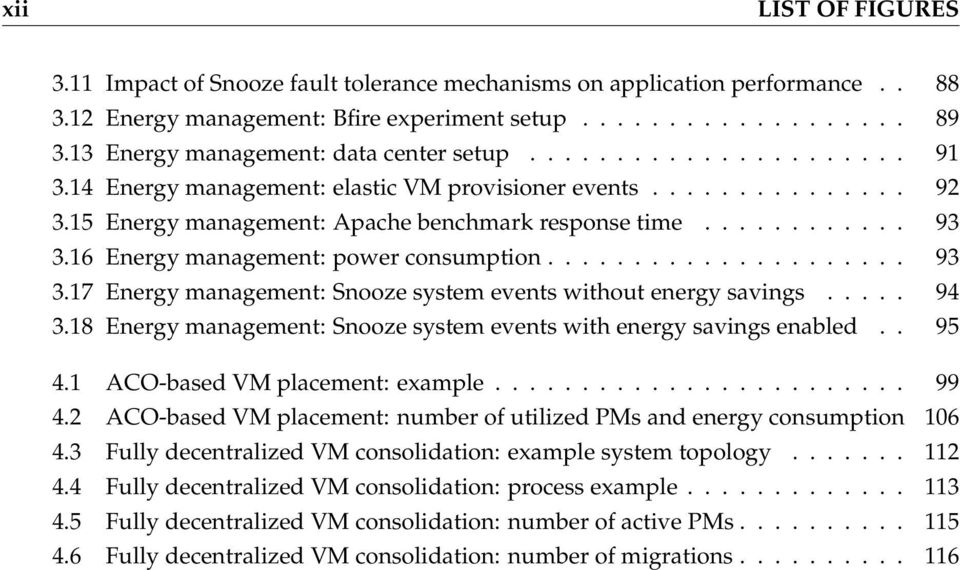 16 Energy management: power consumption..................... 93 3.17 Energy management: Snooze system events without energy savings..... 94 3.