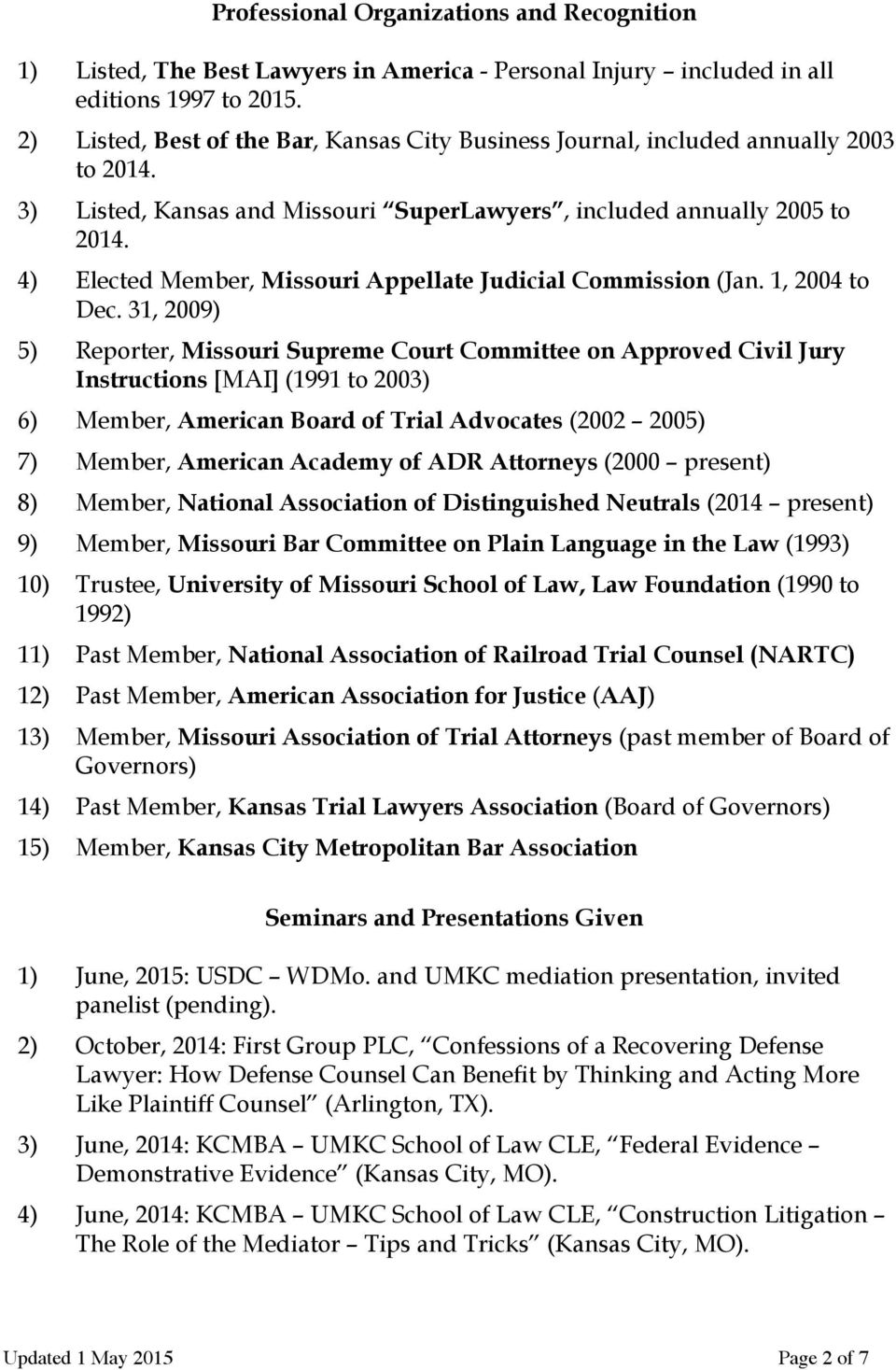 4) Elected Member, Missouri Appellate Judicial Commission (Jan. 1, 2004 to Dec.