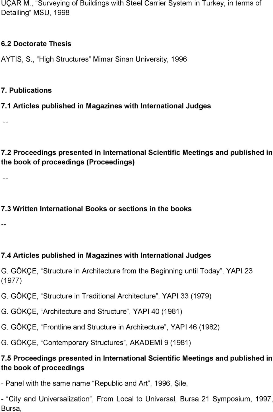 3 Written International Books or sections in the books -- 7.4 Articles published in Magazines with International Judges G.