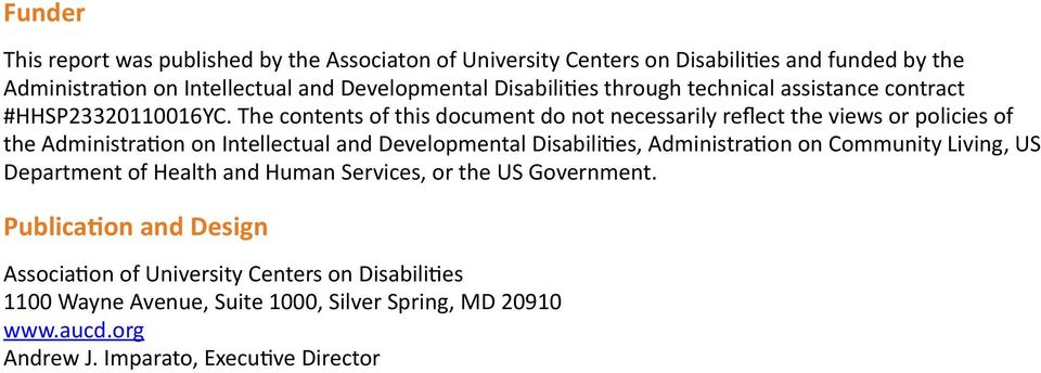 The contents of this document do not necessarily reflect the views or policies of the Administration on Intellectual and Developmental Disabilities, Administration