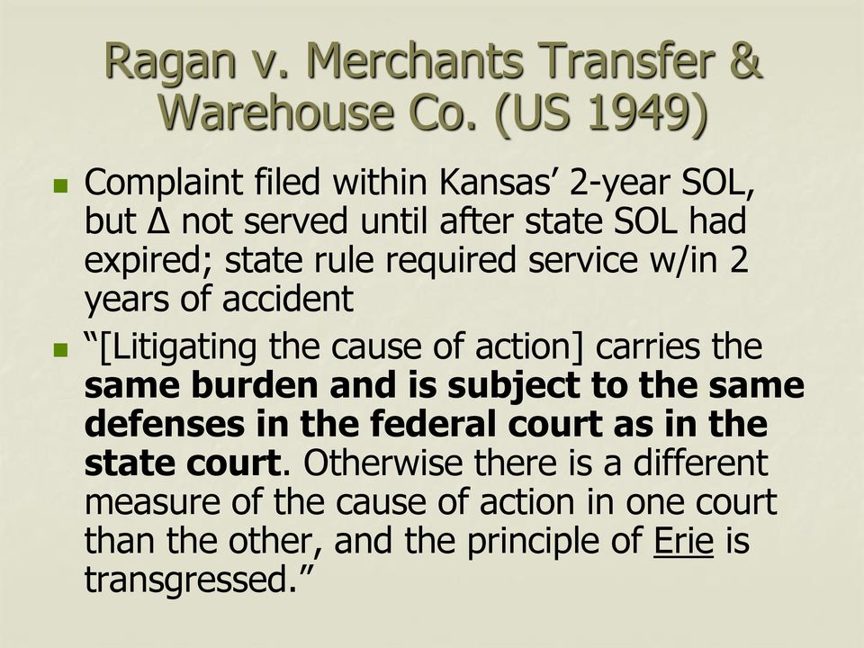 required service w/in 2 years of accident [Litigating the cause of action] carries the same burden and is subject to