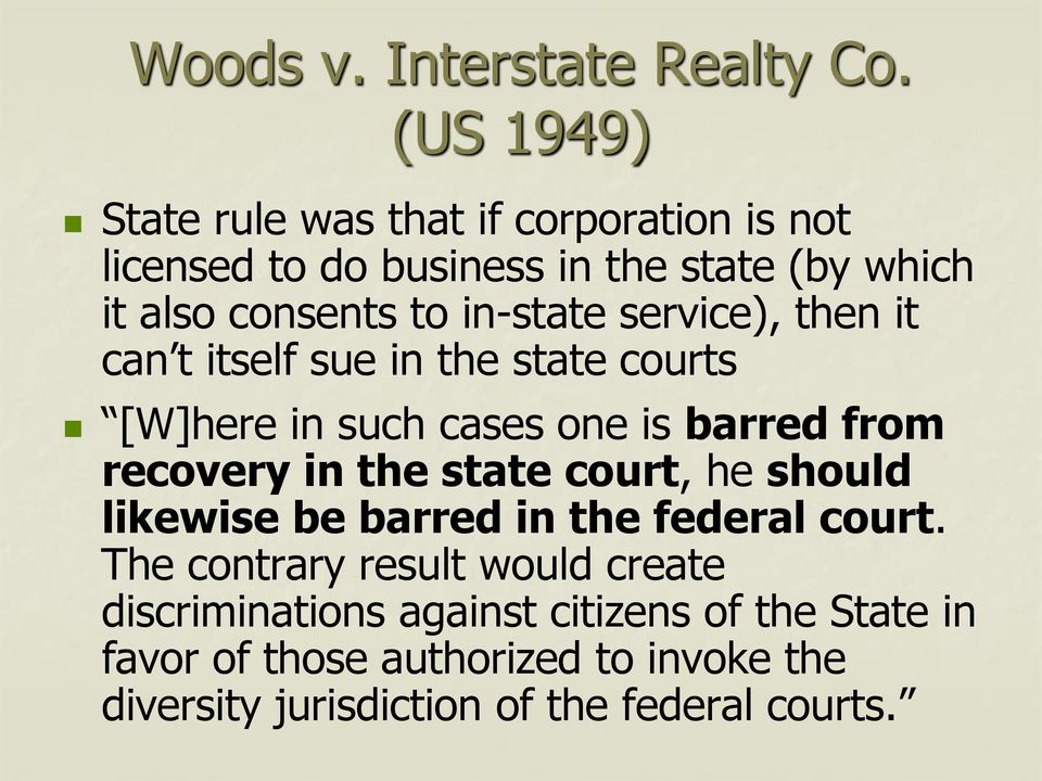 in-state service), then it can t itself sue in the state courts [W]here in such cases one is barred from recovery in the