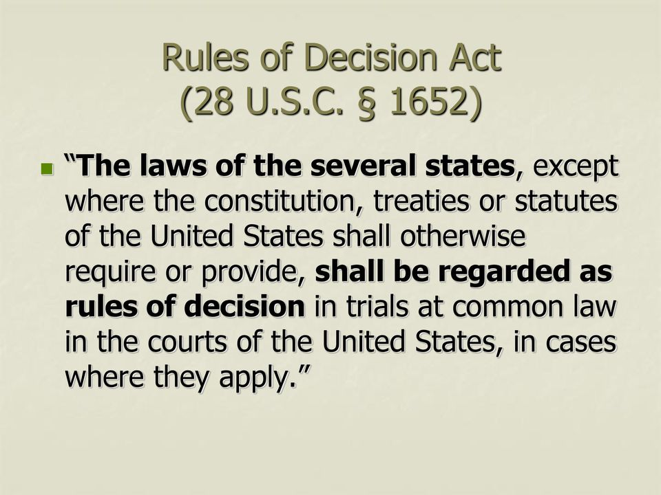 treaties or statutes of the United States shall otherwise require or