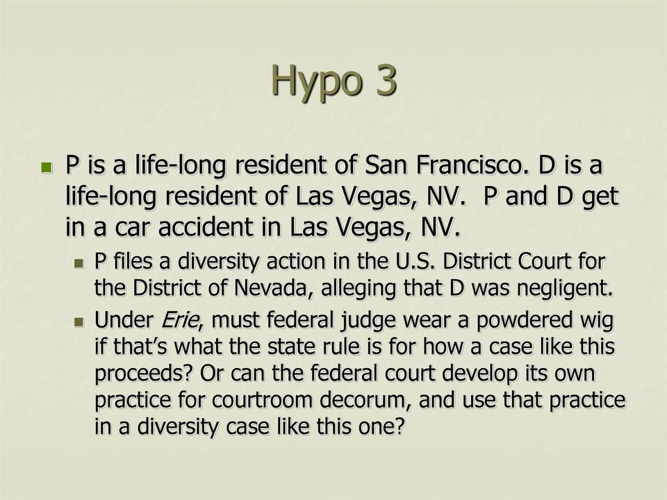 District Court for the District of Nevada, alleging that D was negligent.