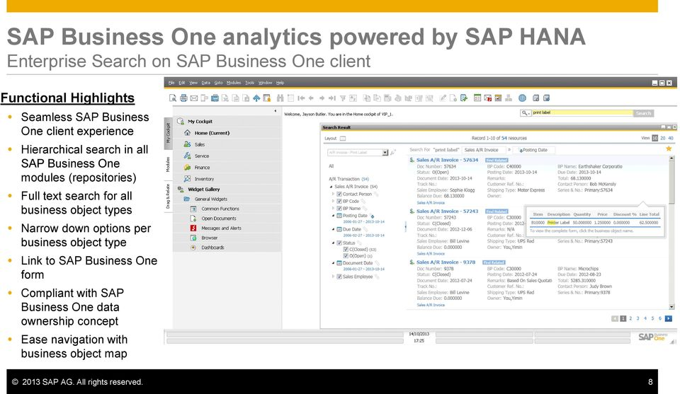 text search for all business object types Narrow down options per business object type Link to SAP Business One form