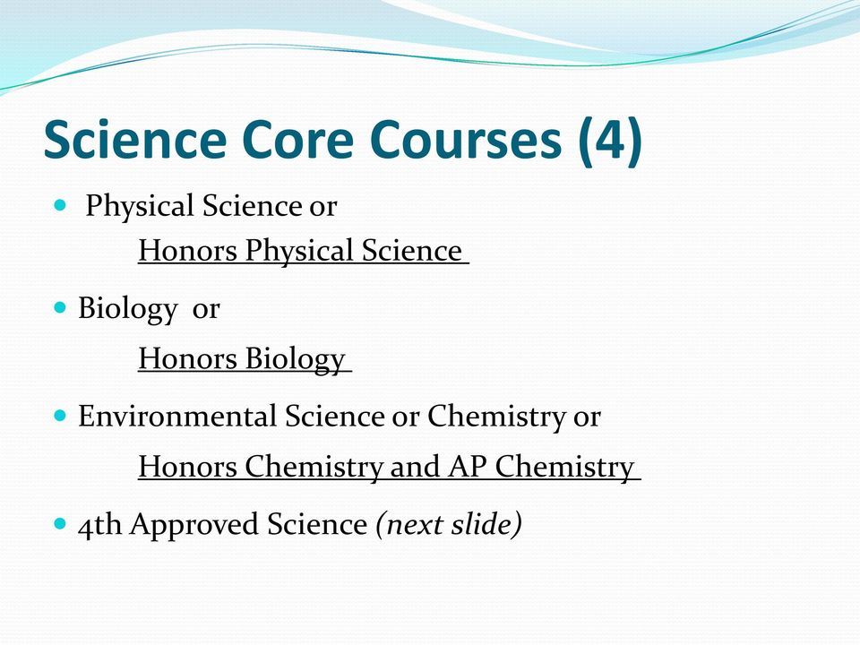 Environmental Science or Chemistry or Honors