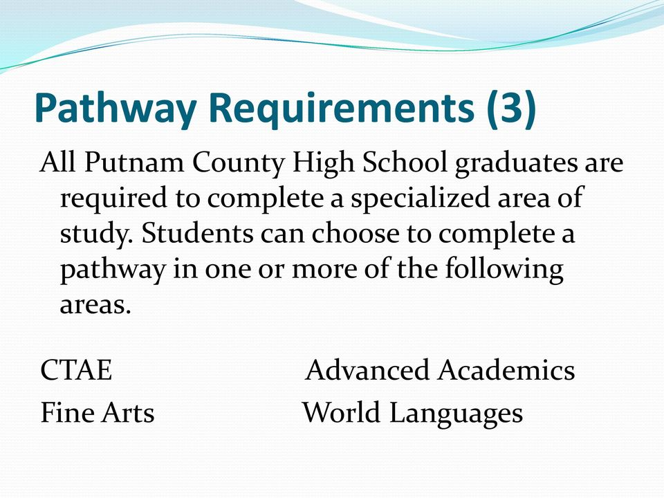 Students can choose to complete a pathway in one or more of