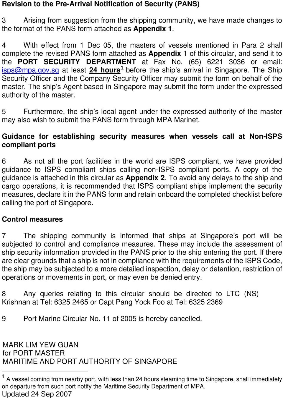 Fax No. (65) 6221 3036 or email: 1 isps@mpa.gov.sg at least 24 hours before the ship s arrival in Singapore.