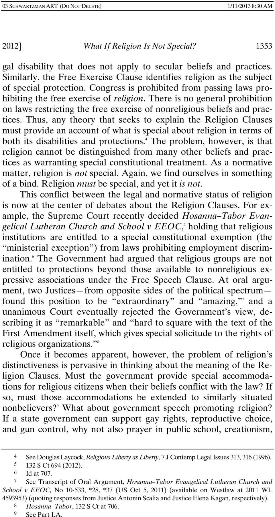 There is no general prohibition on laws restricting the free exercise of nonreligious beliefs and practices.