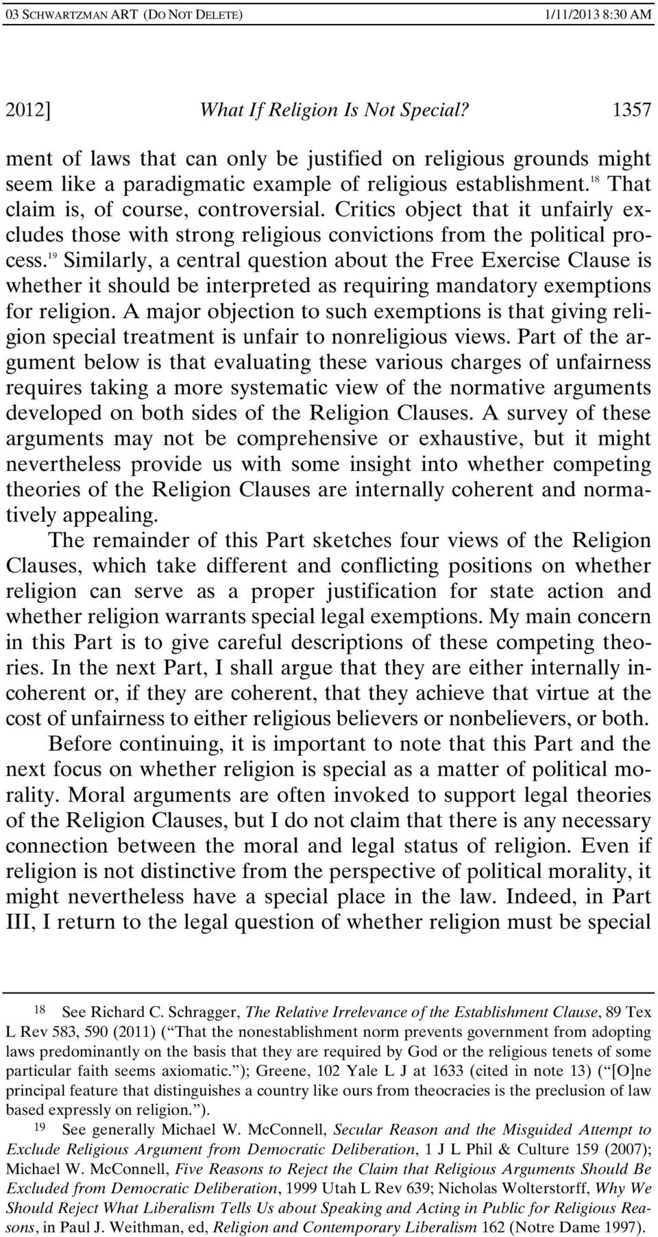 19 Similarly, a central question about the Free Exercise Clause is whether it should be interpreted as requiring mandatory exemptions for religion.
