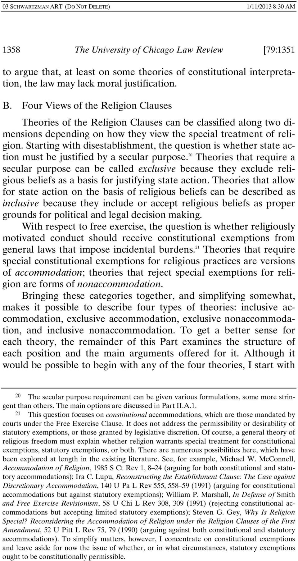 Starting with disestablishment, the question is whether state action must be justified by a secular purpose.