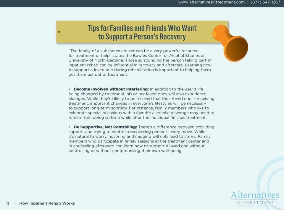 Learning how to support a loved one during rehabilitation is important to helping them get the most out of treatment.