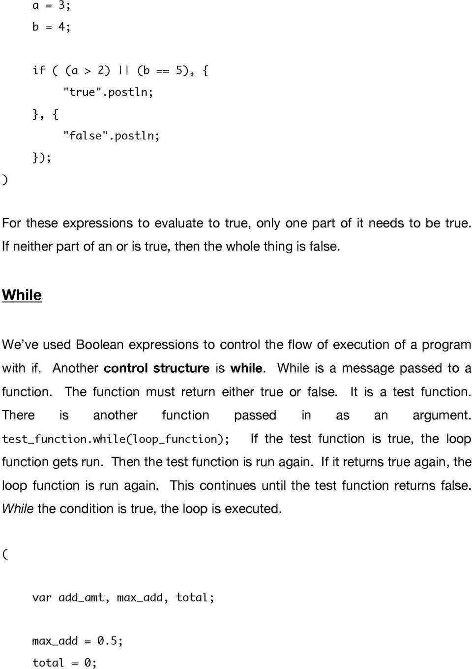 The function must return either true or false. It is a test function. There is another function passed in as an argument. test_function.